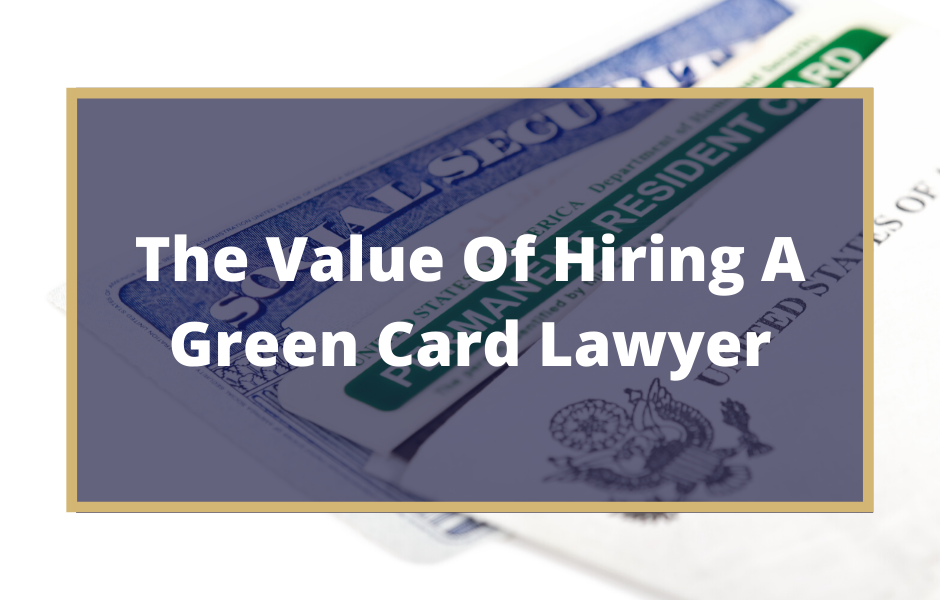 Hiring A Green Card Lawyer - Texas Immigration Law