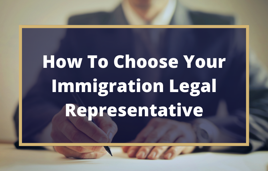 How To Choose Your Immigration Legal Representative - Texas Immigration Law